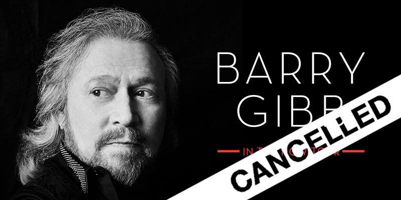 BARRY GIBB - CANCELLED