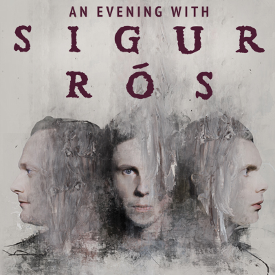 AN EVENING WITH SIGUR RÓS