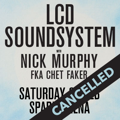CANCELLED: LCD SOUNDSYSTEM